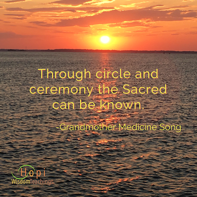 Grandmother Medicine Song quote Through circle and ceremony the Sacred can be known.