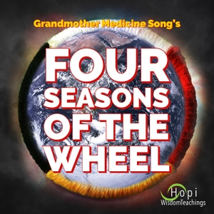 Four Seasons of the Wheel by Grandmother Medicine Song