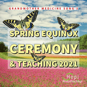 Spring Equinox Ceremony and Teachings 2021